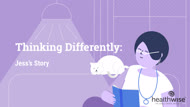 Thinking Differently: Jess's Story