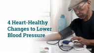 4 Heart-Healthy Changes to Lower Blood Pressure