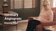 Coronary Angiogram: Returning Home