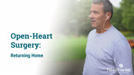Open-Heart Surgery: Returning Home