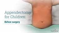 Appendectomy for Children: Before Surgery