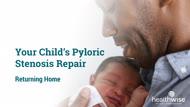 Your Baby's Pyloric Stenosis Repair: Returning Home