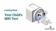 Learning About Your Child's MRI Test