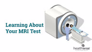 Learning About Your MRI Test