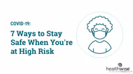 COVID-19: 7 Ways to Stay Safe When You're at High Risk