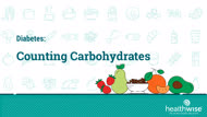 Diabetes: Counting Carbohydrates