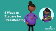 5 Ways to Prepare for Breastfeeding