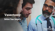 Vasectomy: Before Your Surgery