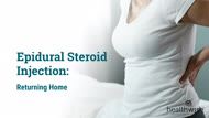 Epidural Steroid Injection: Returning Home
