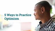 5 Ways to Practice Optimism