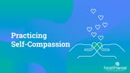 Practicing Self-Compassion